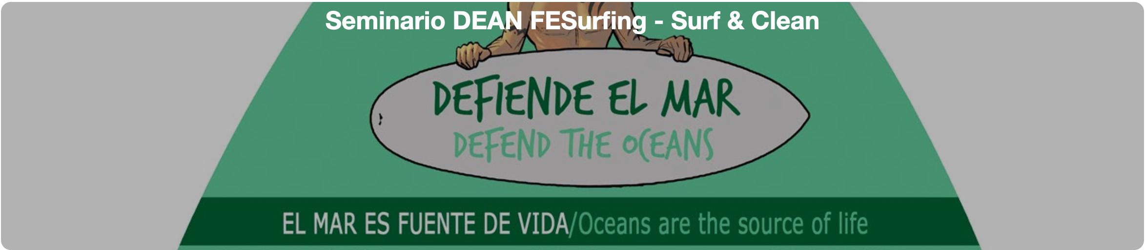 """""""Seminario de evaluación, caracterización y defensa de los espacios acuáticos naturales. Transmisión de valores y Surfing. Defensa de los espacios acuáticos naturales"""""""